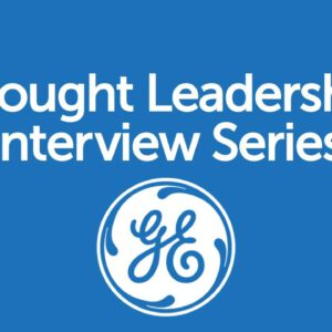 BrandZ Top 100 Most Valuable GLOBAL Brands – Thought Leadership Interview Series – GE