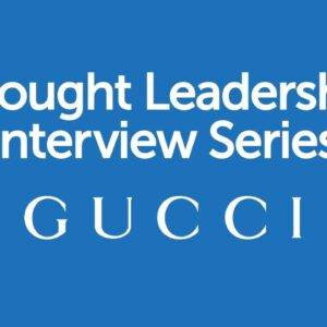 BrandZ Top 100 Most Valuable GLOBAL Brands – Thought Leadership Interview Series – Gucci