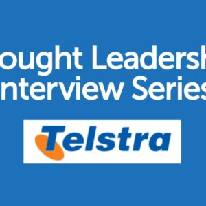 BrandZ Top 100 Most Valuable GLOBAL Brands – Thought Leadership Interview Series – Telstra