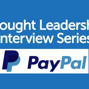 BrandZ Top 100 Most Valuable GLOBAL Brands – Thought Leadership Interview Series – PayPal