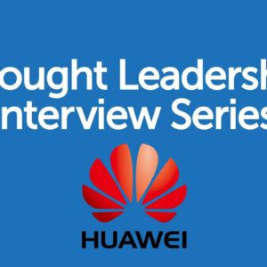 BrandZ Top 100 Most Valuable GLOBAL Brands – Thought Leadership Interview Series – Huawei