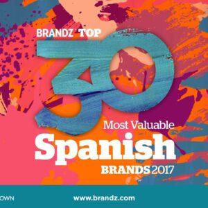 BrandZ Top 30 Most Valuable Spanish Brands 2017 – Countdown