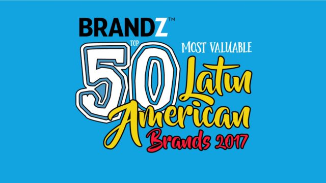 BrandZ Top 50 Most Valuable Latin American Brands 2017 – Countdown