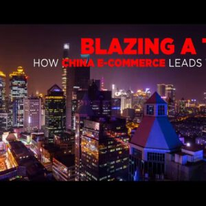 BrandZ Insights | Chinese E-Commerce | Blazing a Trail…How China E-Commerce Leads the World