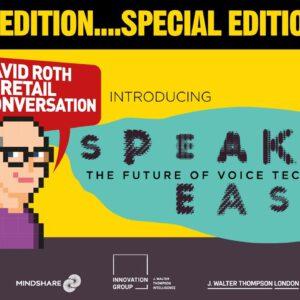 David Roth in retail conversation…Speak Easy, the future of voice technology