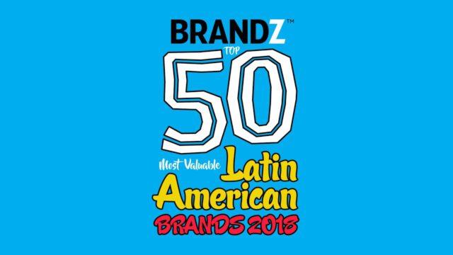 BrandZ Top 50 Most Valuable Latin American Brands 2018 – Countdown