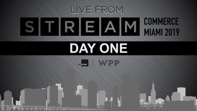 WPP STREAM COMMERCE | 2019 | DAY ONE